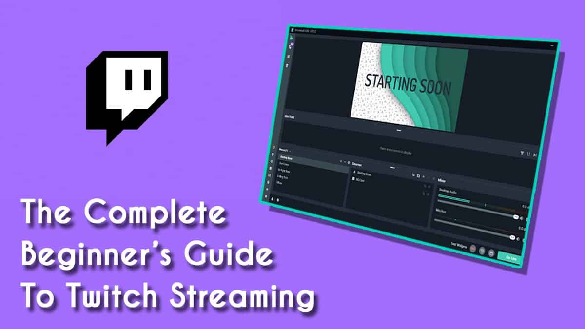 Complete Beginner's Guide to Twitch Streaming